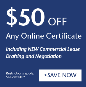 $50 Off Any Online Certificate, including NEW Commercial Lease Drafting and Negotiation